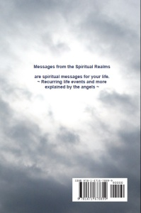 Back cover of the published book by Eva M April aka TimeForTalking: Messages from the Spiritual Realms. Recurring life events explained by the angels.